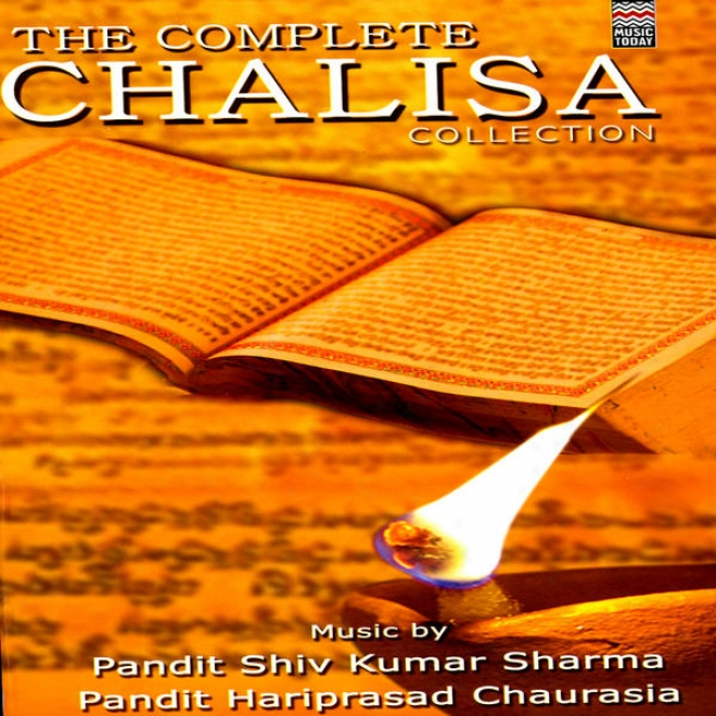 The Complete Chalisa Collection (pandit Shiv Kumar Sharma & Pajdit Hariprasad Chaurasia) Vol. 2