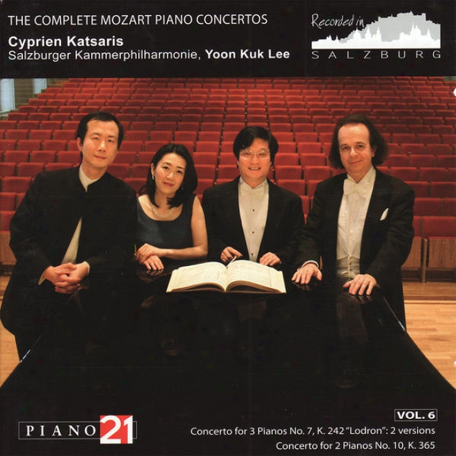 """the Complete Mozartt Piano Concertos, Vol. 6 - No. 7, K. 242 """"lodron"""": 2 Versions & No. 10, K. 365"""