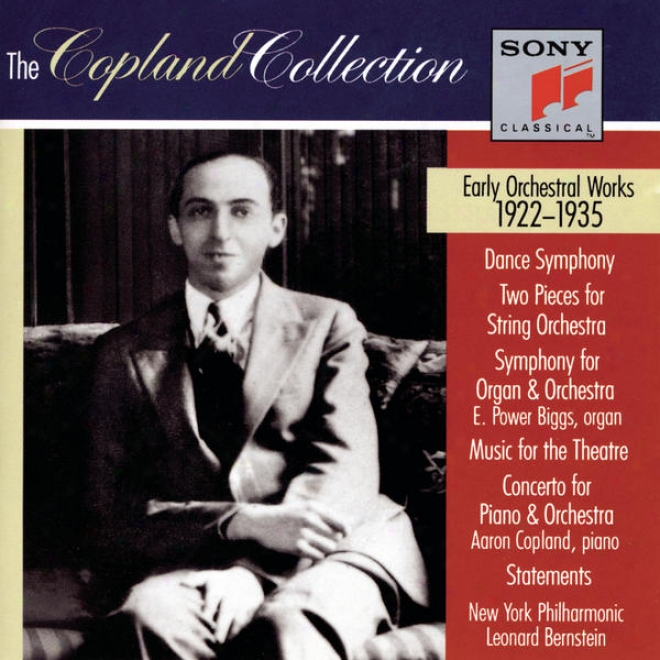 The Copland Collection: Early Orchhestral Works  (cd #1: 1923 - 1928 & Cd #2: 1929 - 1935)