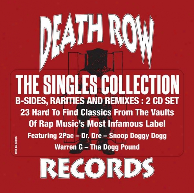 The Death Row Singles Coplection: B Sides, Remixes And Rarities (clean Version)