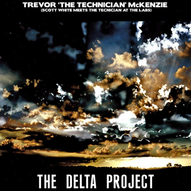 The Delta Project (scott White Meets Trevor The Technician Mckenzie At The Labs)