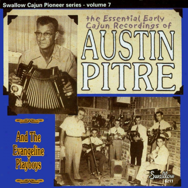 The Eswential Earlt Cajun Recordings Of Austin Pitre & The Evangeline Playboys