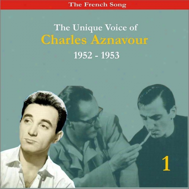 The French Song / The Single Voice Of Charles Aznavour, Volume 1 / Recordings 1952-1953