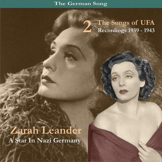 The German Song / A Star In Nazi Germany / The Songs Of Ufa, Volume 2, Recordings 1939-1943