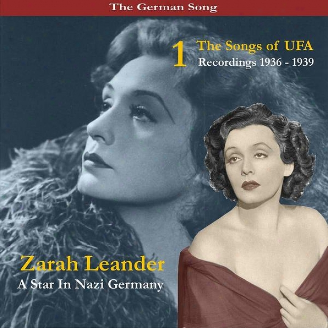 Thr German Song / A Star In Nazi Germany / The Songs Of Ufa, Volume 1 / Recordings 1936-1939