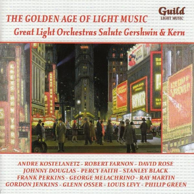 The Golden Age Of Light Music: Great Light Orchestras Salute George Gershwin & Jerome Kern