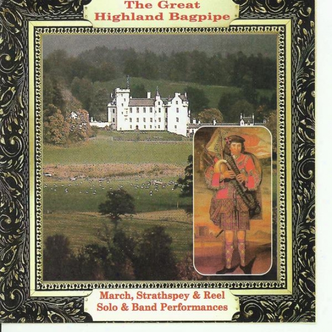 The Great Highland Bagpipe March, Strathspey & Reel Splo & Tie Performances