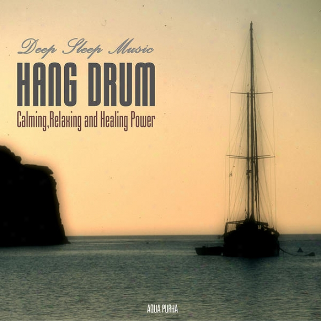 The Hang Drum - The Calming, Relaxing, And Healing Power.spa Relaxation And Contemplation Music