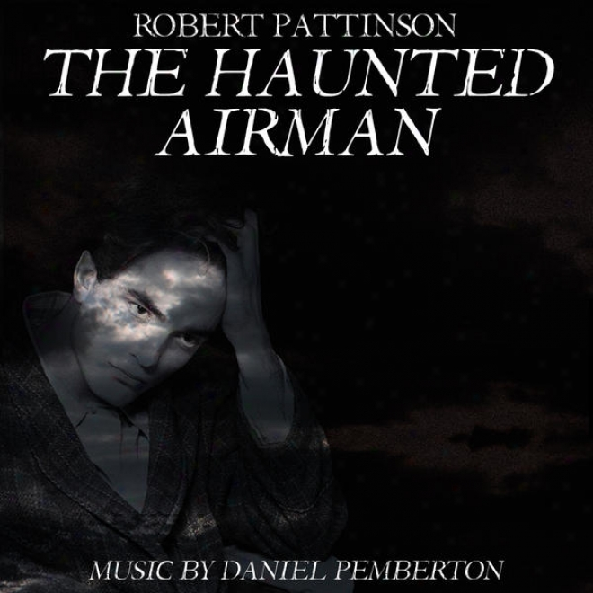 The Haunted Airman (starring Robert Paytinson, Julian Sands And Rachael Stirling) - Soundtrack