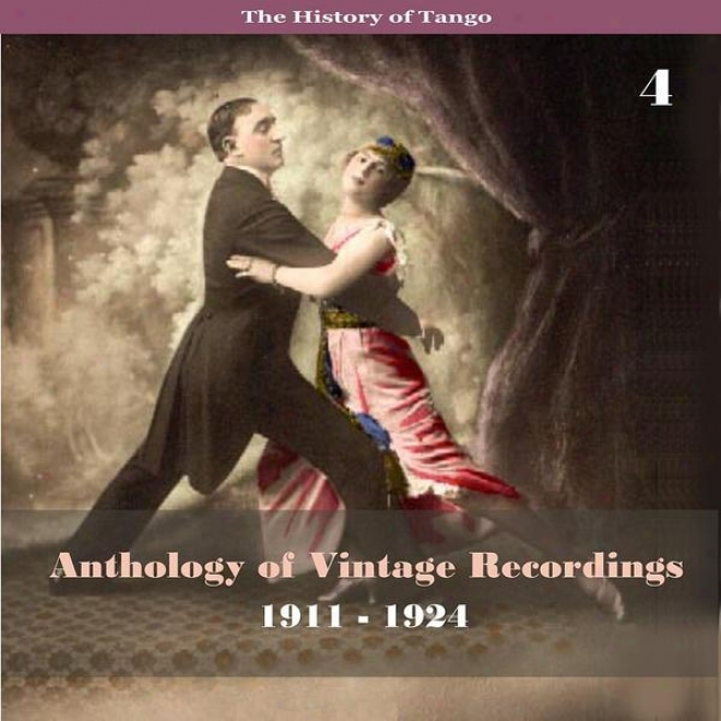 The Account Of Tango - Anthology Of Vintage Recordings (1911 - 1924), Volume 4