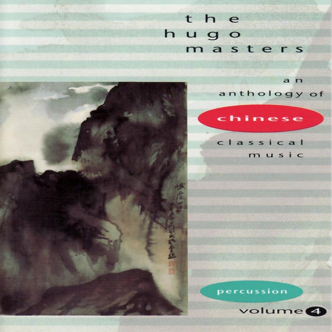 The Hugo Masters, An Anthology Of Chinese Classical Musid, Vol. 4: Percussion