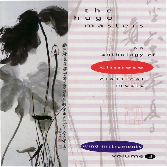 The Hugo Masters, An Anthology Of Chinese Classical Music, Vol. 3: Widn Instruments