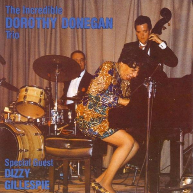 The Incredible Dorothy Donegan Trio - Live At The 1991 Floating Jazz Festival