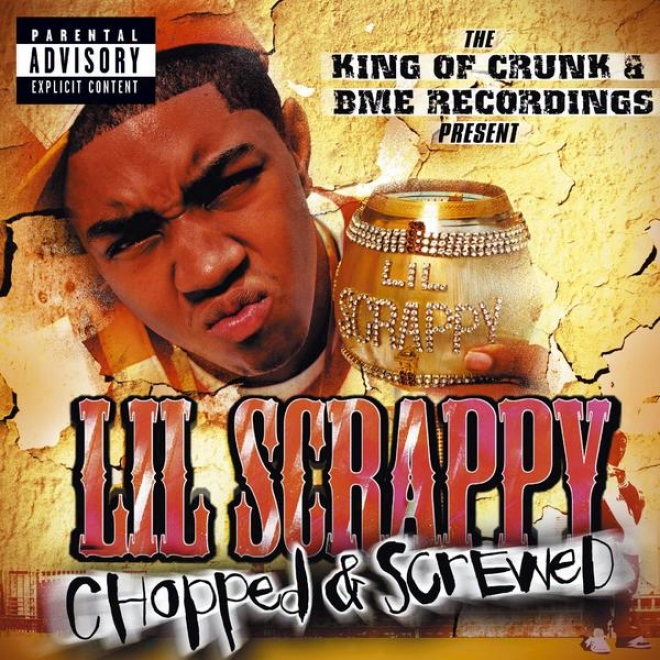 The Sovereign Of Crunk & Bme Recordings Present: Lil' Scrappy & Trillville Chopped & Screwed