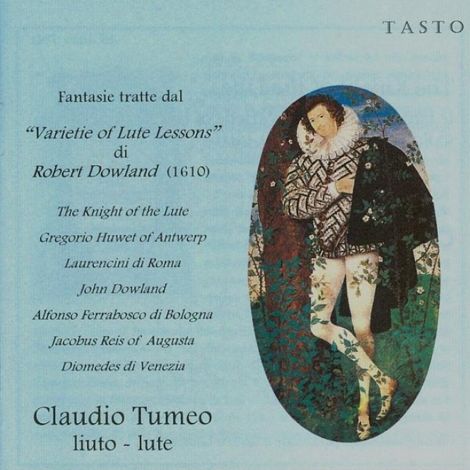 """""""""""""""the Knight Of The Lute - Fanttasie Per Liuto Fantasie Tratte Dal """"""""varietie Of Lute Lessons"""""""" Di Robert Dowland (1610)"""""""