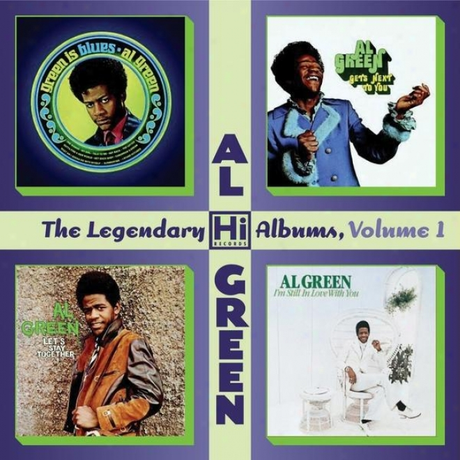 The Legendary Hi Recorss Albums, Volume 1: Green Is Blua + Gets Next To You + Let�s Stay Simultaneously + I�m Still In Love With You