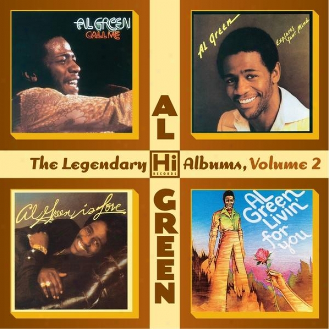 The Legendary Hi Records Albums,V olume 2: Call Me + Livin� For You + Al Green Explores Your Mind + Al Green Is Lover