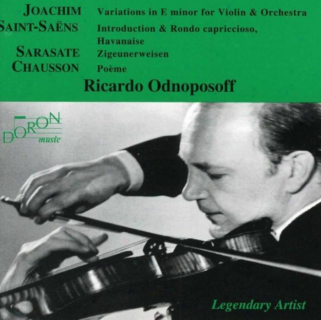 The Legendary Ricardo Odnoposoff Plays Joachin, Saint-saens, Sarasate Annd Chausson