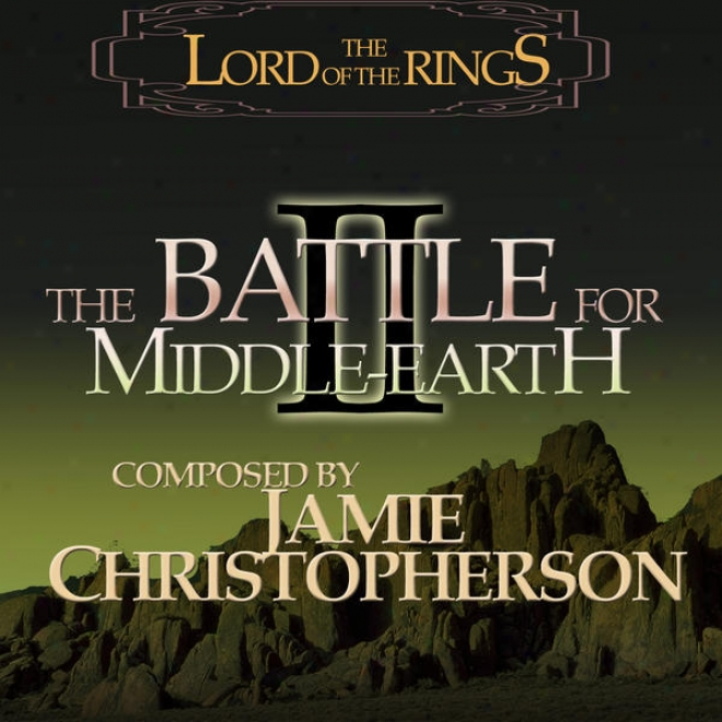 The Lord Of The Rings: The Battle For Middle-earth 2 [video Game Soundtrack]
