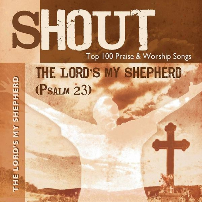 The Lord's My Shepherd (psalm 23) - Top 100 Praise & Worship Songs - Practice & Performance