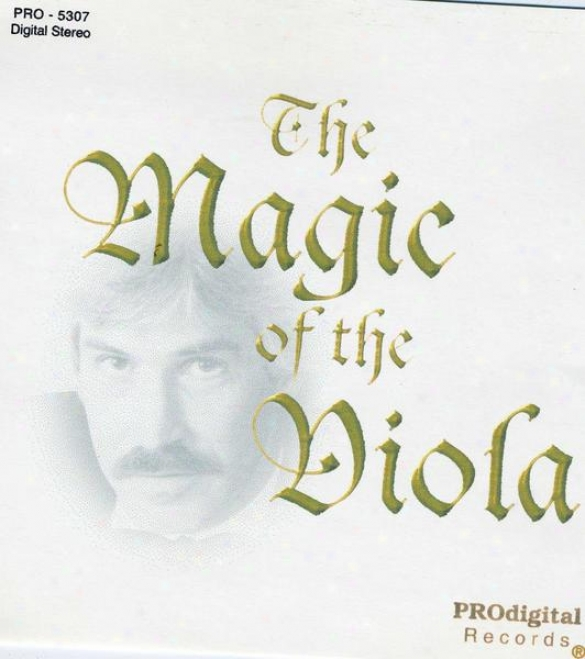 The Magic Of The Viola: Bach Bach/gounod, Puccini, Debussy/orff, Lara, Chopin, Mozart