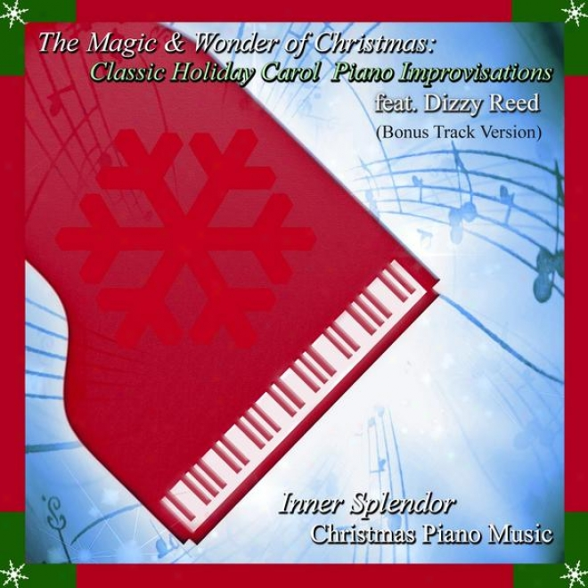 The Magic & Wondre Of Christmas: Classic Holiday Carol Piano Improvisations - Feat. Dizzy Reed (vonus Trail Version)