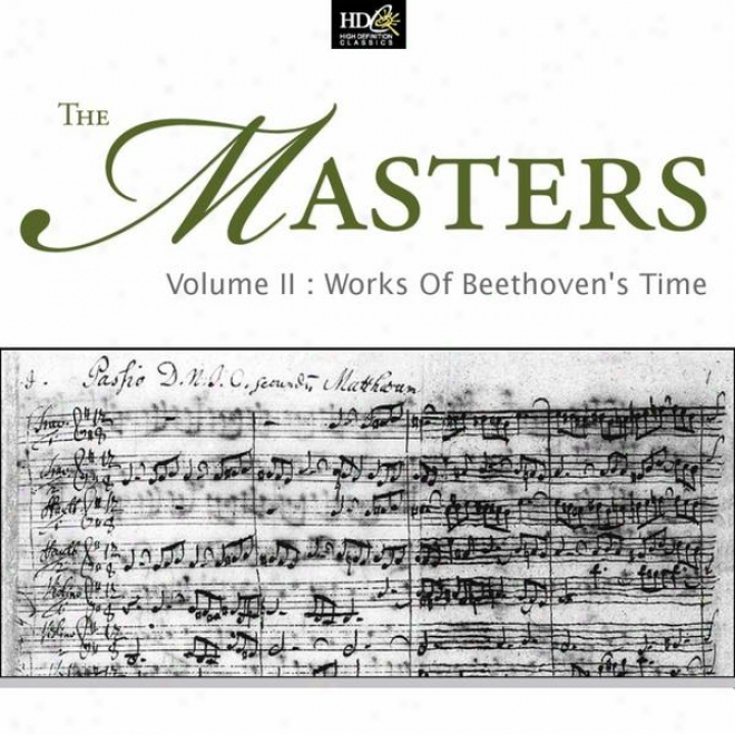 The Masters Vol. 2: Works Of Beethoven's Life: On The Wings Of The Classicist
