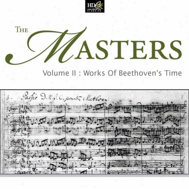 The Masters ( Volume Ii : Works Of Beethoven's Time: On The Wings Of The Classicist)
