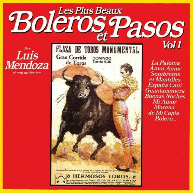 The Most Baeutiful Boleros And Pasos Vol. 1 (les Plus Beaux Bolã©ros Et Pasos Vol. 1)