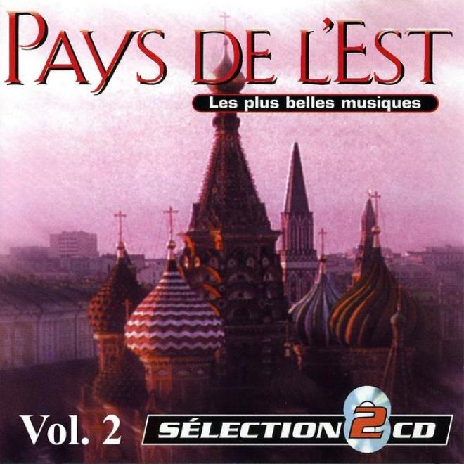 The Mos tBeautifu Musics Of Eastern Europe Vol. 2 (pays De L'est: Les Plus Belles Musiques Vol. 2)
