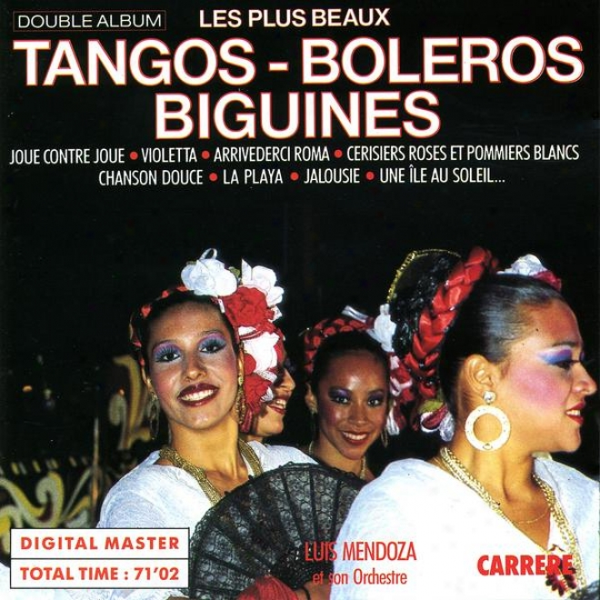 The oMst Beautiful Tangos, Boleros And Biguines (les Plus Beaux Tangos, Boleros Et Biguines)