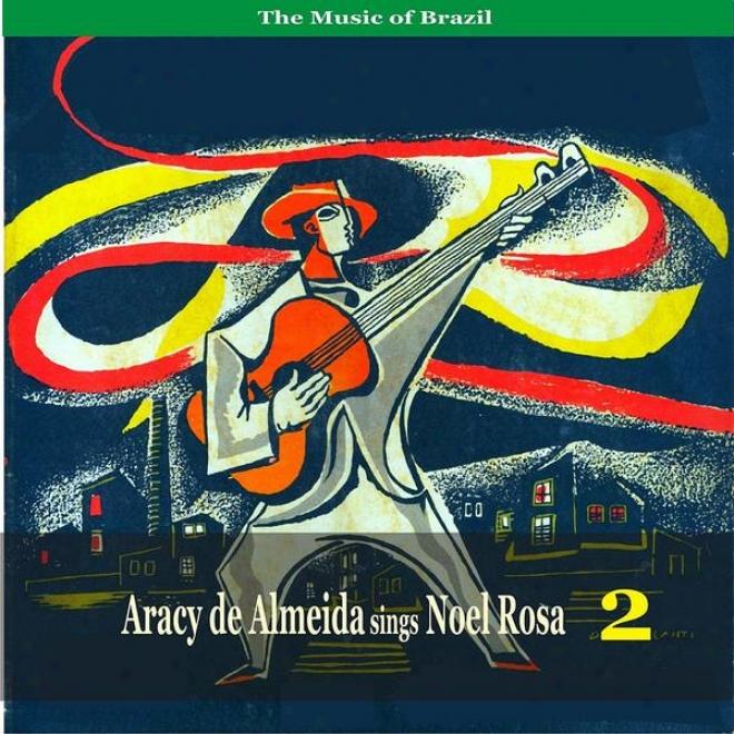 The Music Of Brazil / Aracy De Almeida Sings Noel Rosa, Vol. 2 / Recordinngs 1955