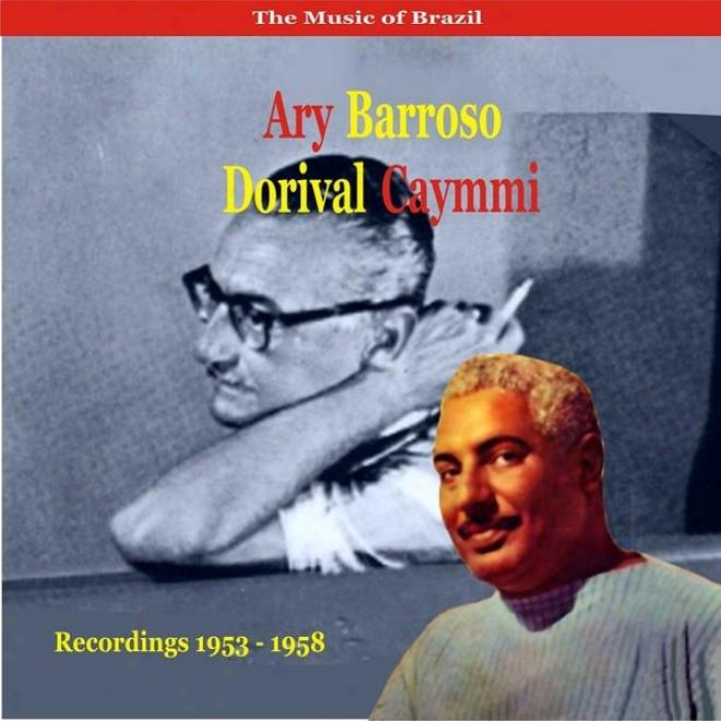 The Music Of Brazil / Ary Barroso & Dorival Caymmi / Recordings 1953 - 1958