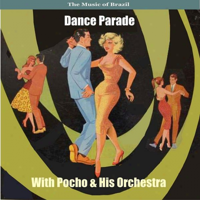 The Music Of Brazil / Dance Public walk With Pocho And His Orchestraa / Recordings 1957