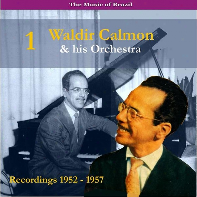 The Melody Of Brazil / Dancing With The Orchestra Of Waldir Calmon, Vol. 1 / Recordings 1952-1957