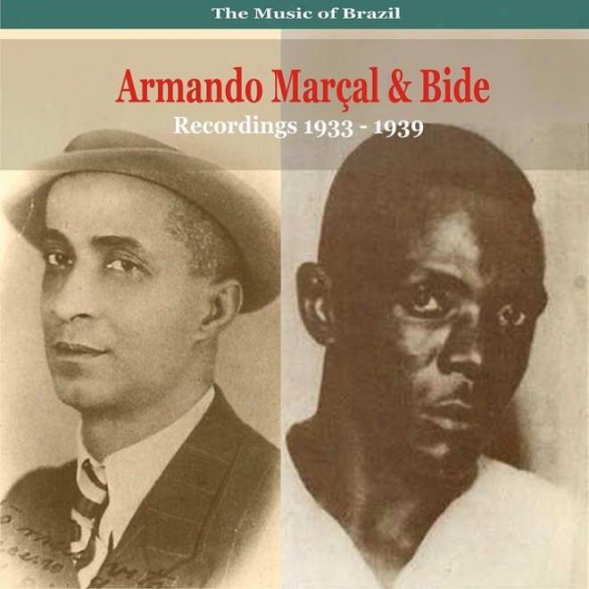 The Music Of Brazil / Songs Of Armando Marã§al & Bide / Recordings 1933 - 1939