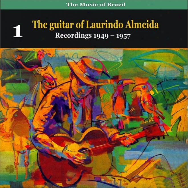 The Music Of Brazil: The Guitar Of Laurindo Almeida, Book 1 - Recordings 1949 - 1957