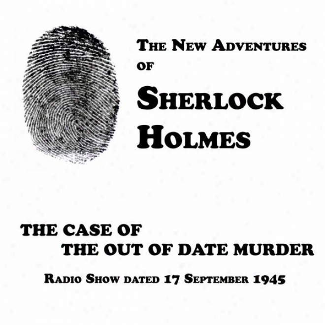 The New Adventures Of Sherlock Holmes, The Case Of The Out Of Date Murder, Radio Conduct Dated 17 September 1945