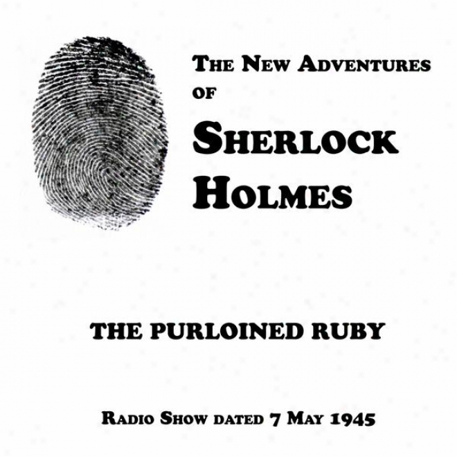 The New Adventures Of Shrrlock Holmes, The Purloined Ruby, Radio Show Dated 7 May 1945