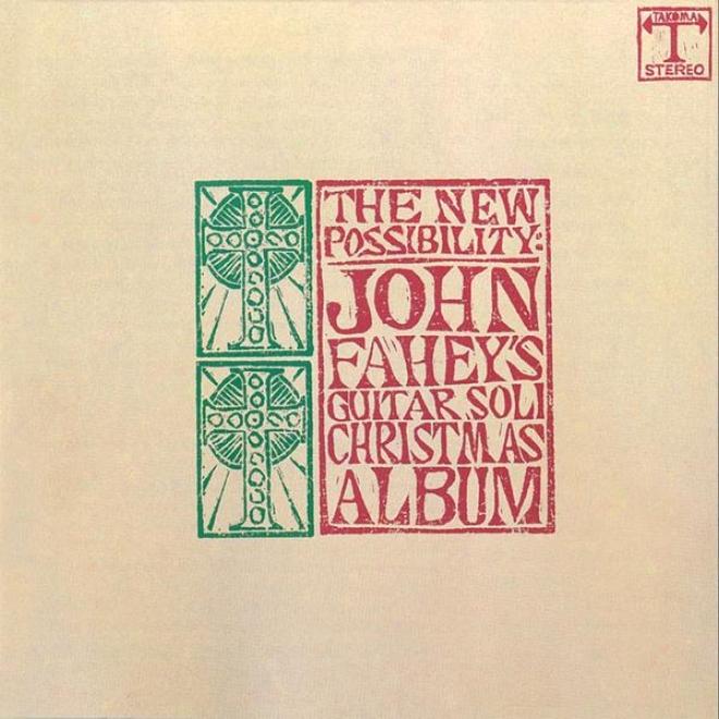 The New Possibility: John Fahey's Guitar Soli Christmas Album/christmas Upon John Fahey, Vol. Ii