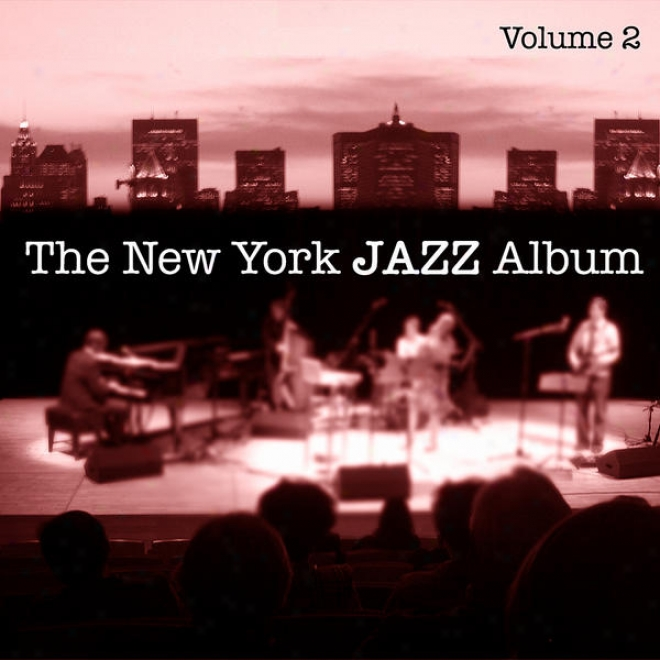 The New York Jazz Album Vol. 2 - Swing, Latin Jazz, World Beat And Children