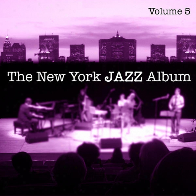 The New York Jazz Album Vol. 5 - Vocals, The American Song Book Standards, New Wzves And International Influence