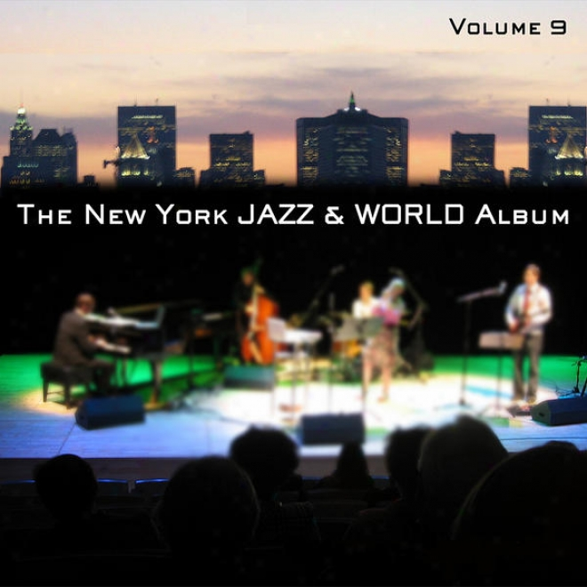 The New York Jazz & World Album Vol. 9 - Latin, Brazilian, Argentinean, Improvised And Vocal
