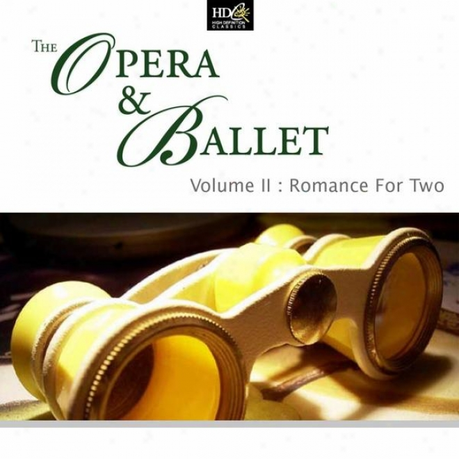 The Opera And Ballet Vol. 2: Novel Because Two: Overtures From Famous Ballets