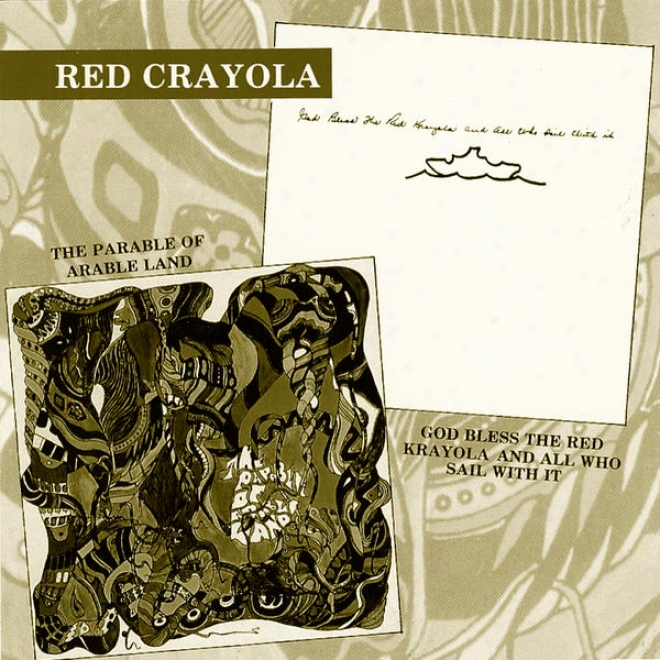 Th Parable Of Arable Land / God Delight The Red Krayola And All Who Sail With It Vol. 1