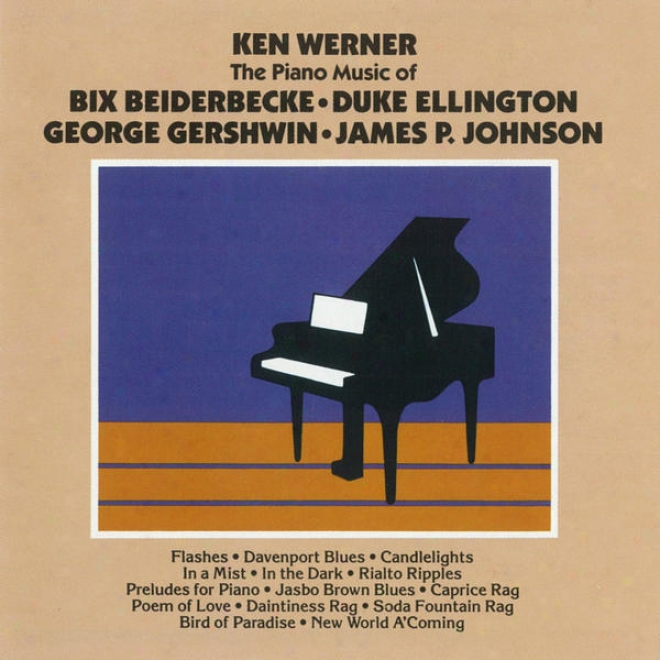 The Piano Of Bix Beiderbecke, Duke Ellington, George Gershwin, James P. Johnson