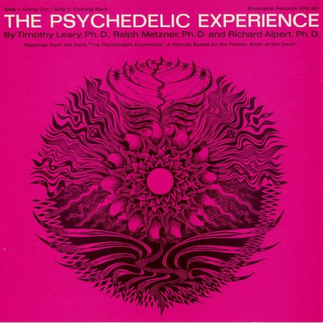 """the Psycedelic Exxperience: Readings From The Book """"the Psychedelic Experience. A Manual Based On The Tibetan"""