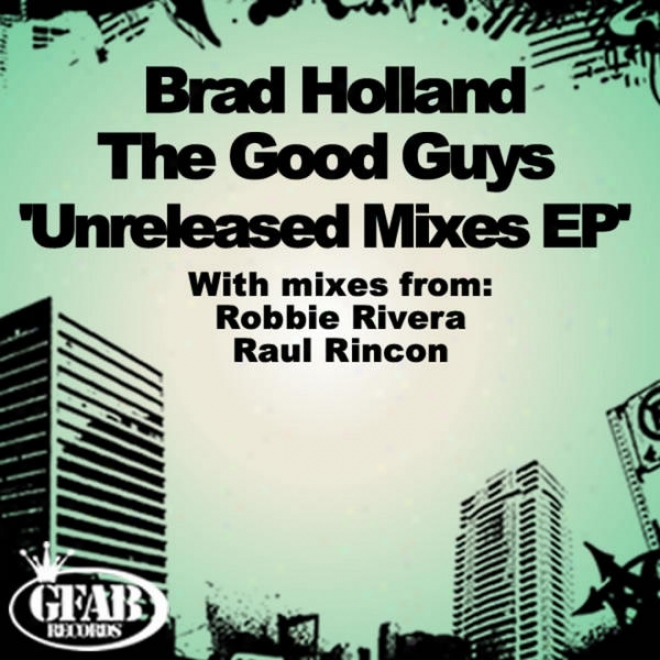 The Remix Ep Feat Lose Contrll And Brad Holland - Crazy Remixed By Raul Rincon