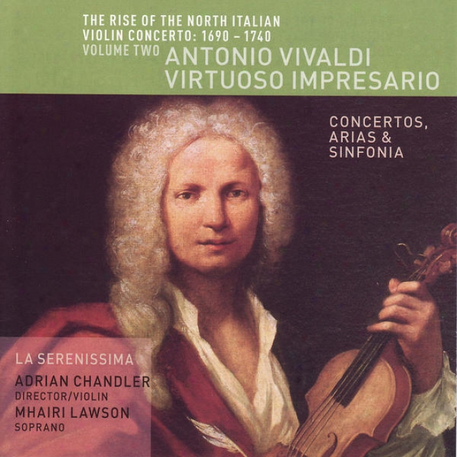 The Rise Of The North Italian Violin Concerto: 1690-1740 Volume Two- Antonio Vivaldi, Virruoso Impresario
