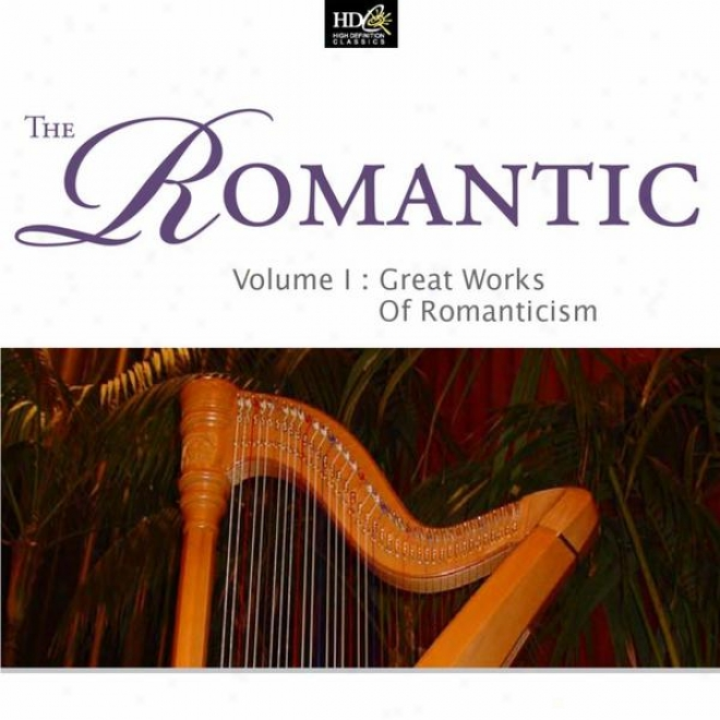The Romantic Vol. 1: Great Works Of Romanticism: The World's Greatest part Famous Violin Concerti